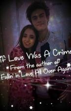If Love Was A Crime by Aguslina_Story163