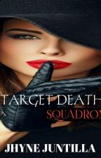 TARGET DEATH SQUADRON by redrose23_collection