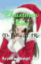 Christmas Eve (The Falling Star) by yoursnobbishgirl_999