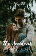 The Accident - Bad Boy's Girl by Pippens