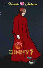 JINNY? (BINHWAN) by letbeyours
