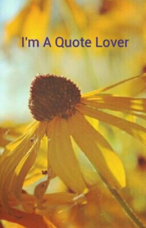 I'm A Quote Lover by AngelofLove7000