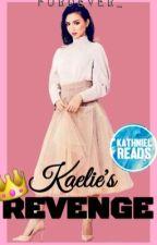 Kaelie's Revenge by fordever_