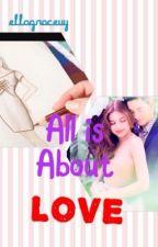 All is about love (aldub ff) by ellagpu1624
