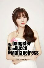 [Book 1]...Ms.Gangster Queen meets the Mafia Heiress by mygangster_girl013