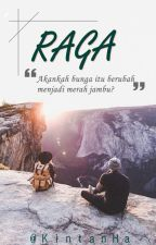 RAGA [Completed✔] by KintanHa