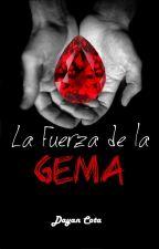 La Fuerza De La Gema by DayanCota