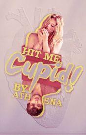 Hit me  Cupid! by NicAthena