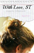With Love, ST (Segunda Temporada) TERMINADA by Sirens1239