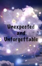 Unexpected and Unforgettable by vellcraze12
