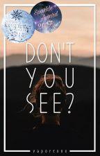 Don't You See? #PlatinAward18 by vaporeonx