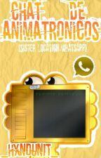 ♪ Chat De Animatronicos ♪ : Whatsapp Sister Location [Editando] by _HxndUnit_