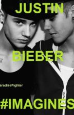 Justin Bieber #IMAGINES (; by ParadiseFighter
