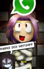 #SICKFNAFHS Wattsapp!  by -ImAKitKatAhre-