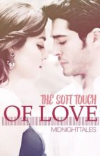 The Soft Touch of Love #haymurFF by midnight-tales