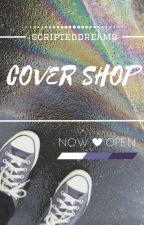 Cover Shop [OPEN] by scripteddreams