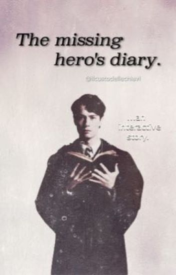 The missing hero's diary - Interactive story