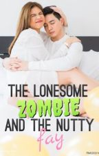 The Lonesome Zombie and the Nutty Fay by RM020316