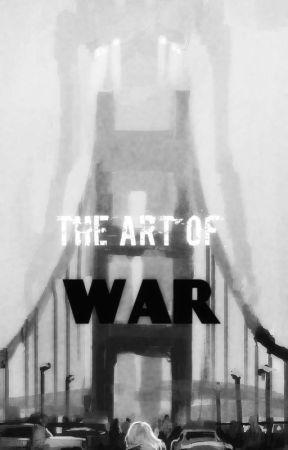 The Art of War [On Hold] by AnimeTheories557