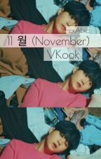 11월 (NOVEMBER) - VKOOK by -cxALxc