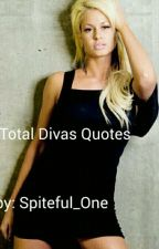 Total Divas Quotes by Spiteful_One