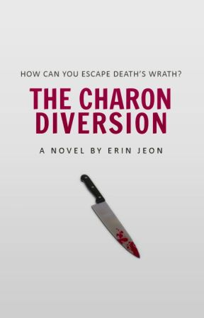 THE CHARON DIVERSION [BOOK 1] by heartwitched