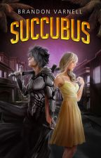 Succubus (The Executioners Book 1) (Sample) by BrandonVarnell