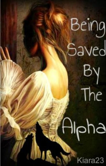 Being Saved By The Alpha