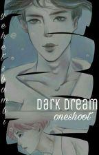 dark dream 》《 HunHan -tamamlandı- by yehetsbambi