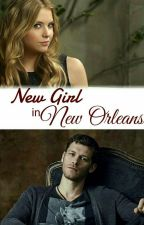 New Girl in New Orleans || The Originals FF by Bad_Blood_02