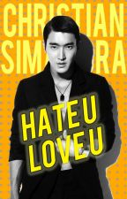 HATE YOU LOVE YOU (a fanfiction written for a friend) by ChristianSimamora