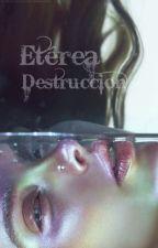 Etérea Destrucción by ExplandorMelifluo