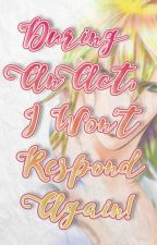 During an act, I won't respond again! (Skip Beat! Fan-fiction) by opulentsorcerer