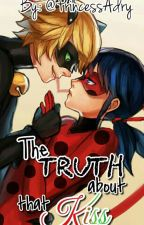 The Truth About That Kiss... || Miraculous Ladybug  by PrincessAdry