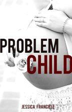 Problem Child by Jehfra