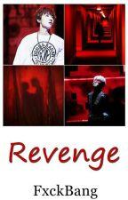 Revenge ¦ Revisando by FxckBang