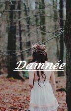 Damnée by alice59217