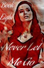 Never Let Me Go (Book 8, Vampire Diaries) by plltwtvd1997