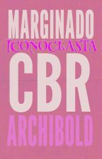 Marginado Iconoclasta © by CBRArchibold