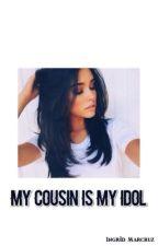 My cousin is my idol  by IngridMarcruz