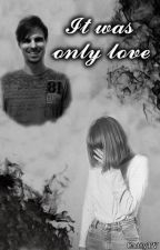 It was only love by CattyTv