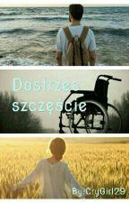 Dostrzec szczęście - Dominika Lewkowicz by CryGirl29
