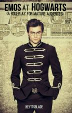 Emos At Hogwarts (Roleplay for Mature Audiences) by HeyItsBlade