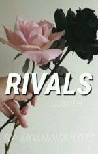 Rivals ; joshler by moaningpilots