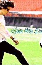 Give Me Love by HarryMyKitten