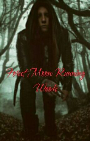 Forest Moon: Running Woods (NaNoWriMo 2016) by Sound_Writings