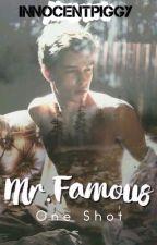 Mr. Famous (One Shot) by XNikolaiiiX