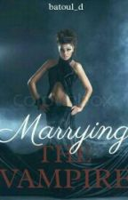 Marrying The Vampire by batoul_d