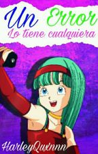 Un Error Lo Tiene Cualquiera *BraTen* by HarleyQuxnnn