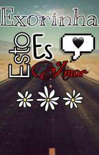 Exorinha: Esto Es Amor by DannLoveMaleeh